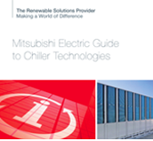 Mitsubishi Electric guide to Chiller Technologies